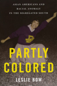 Partly Colored: Asian Americans and Racial Anomaly in the Segregated South cover