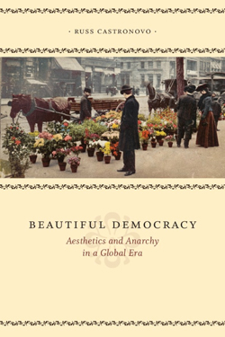 Beautiful Democracy: Aesthetics and Anarchy in a Global Era cover
