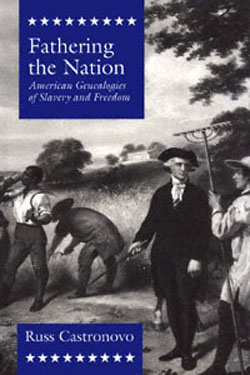 Fathering the Nation: American Genealogies of Slavery and Freedom cover