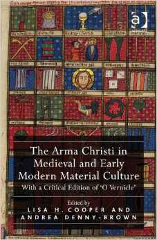 The Arma Christi in Medieval and Early Modern Material Culture cover
